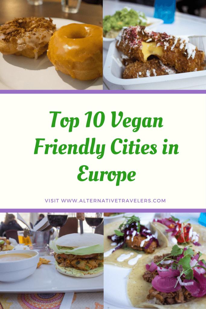 Top Vegan Friendly Cities in Europe in 2017 - Visit AlternativeTravelers.com to see if your city made the list! #VeganTravel #Vegan #Travel #Europe