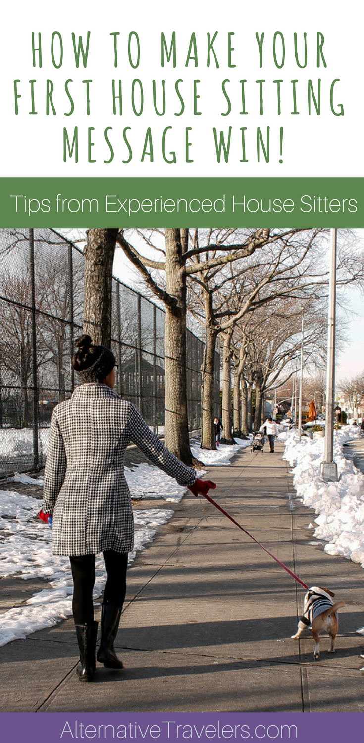 Top Tips for New House Sitters: How to Make Your First House Sitting Message Stand Out: Most people neglect these things when messaging pet and home owners, so if you do these five things you'll stand out from the crowd! Click to learn more and start house sitting! #Housesitting #BudgetTravel #LongTermTravel