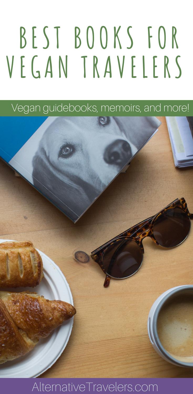 The Best Vegan Travel Books: The Best Vegan Books for Travelers - AlternativeTravelers.com