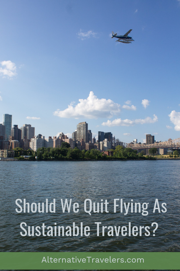 Part of sustainable travel involves reducing our carbon emissions. Should we stop flying as eco-friendly travelers? We talk about our decision regarding flying in this post! #GreenTravel #sustainabletravel #ecotravel #ecofriendly
