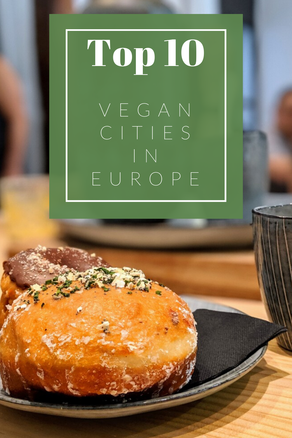 Top Vegan Cities in Europe for the best vegan travel in Europe ever! Want to know what the vegan capital of Europe is? Click to find out! #VeganTravel #VeganEurope