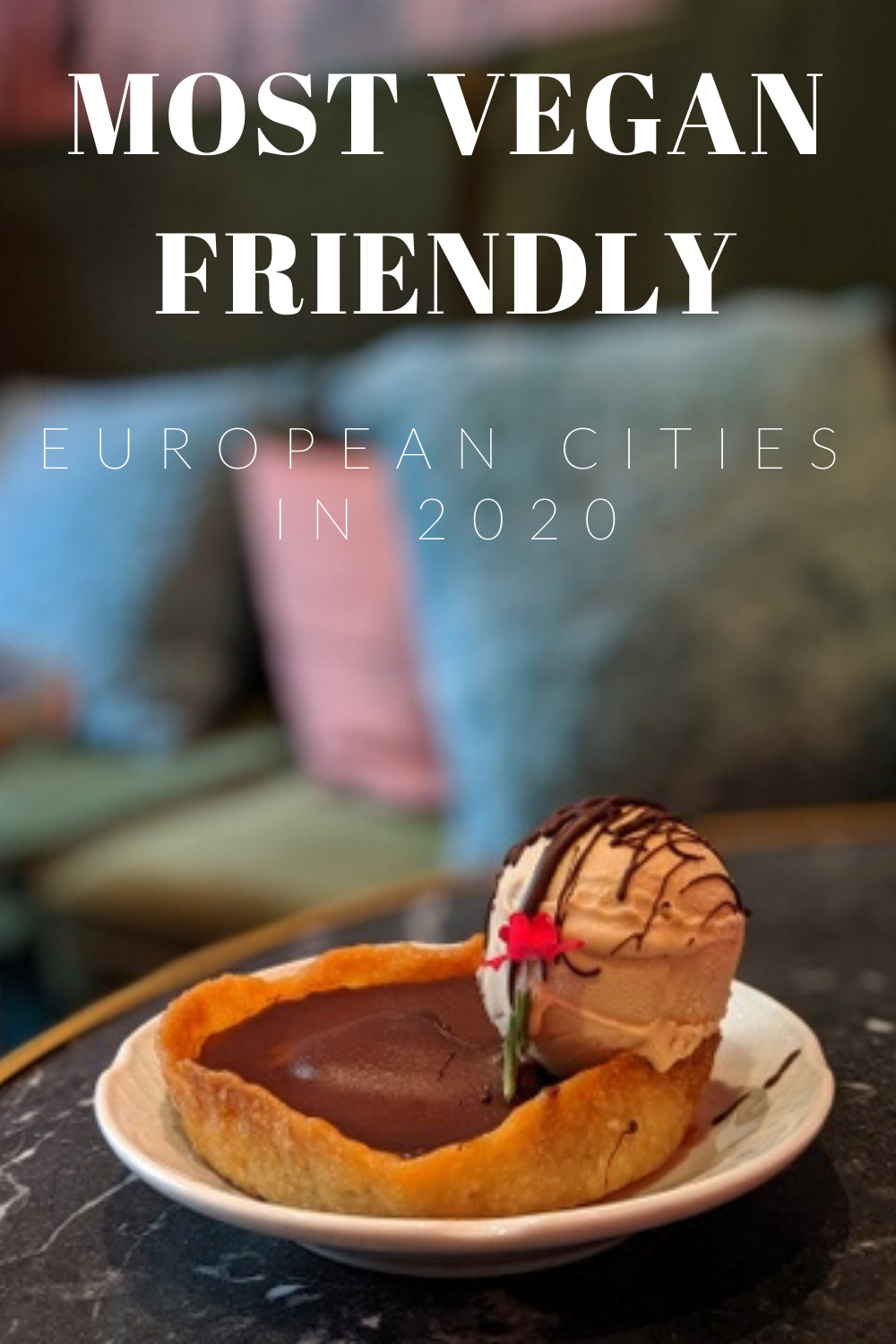 The most vegan friendly cities in Europe of 2020 are here! Click to find out the best cities for vegans in Europe in 2020!