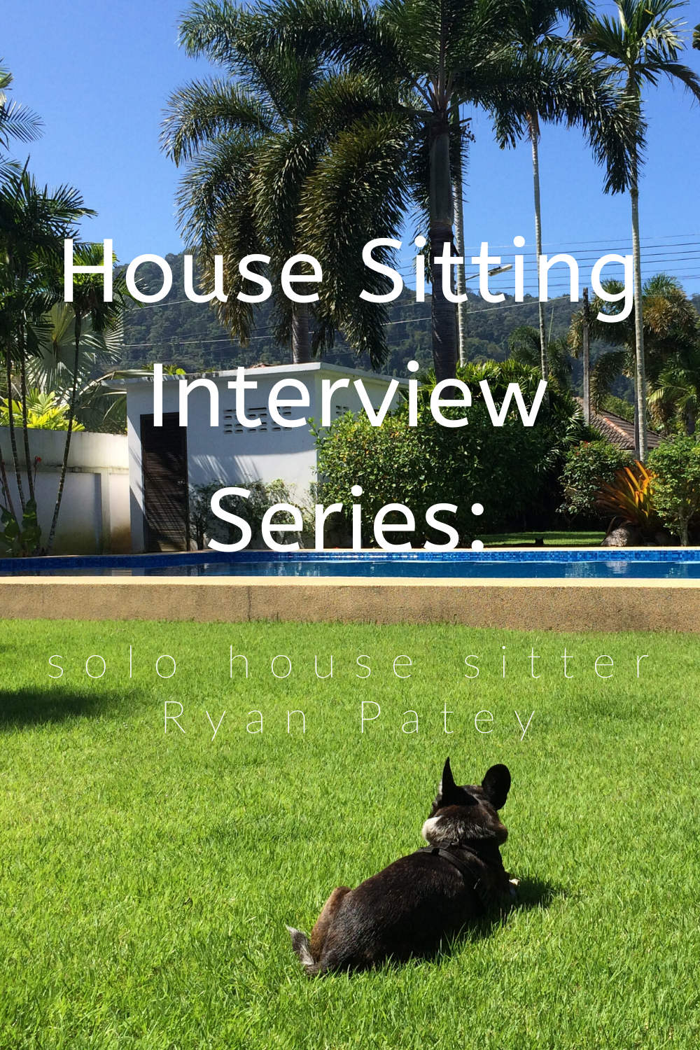 House Sitting Interview Series: Read all about life as a solo house sitter in this interview with Ryan Patey! Curious if you can still house sit as a guy house sitting alone? Ryan shows that it can be done for years on end! Read his top tips, strategies, best practices, and more!