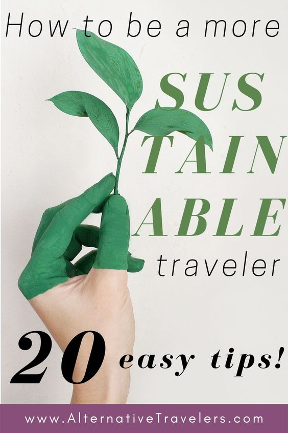 "Image with hand holding leaf and text "" How to be a sustainable traveler: 20 easy tips!"""