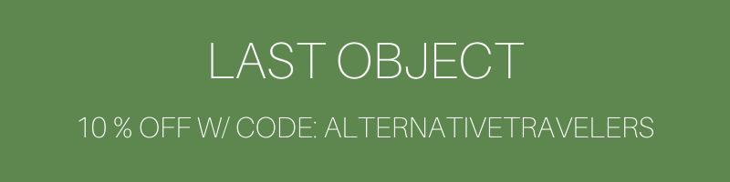 Last Object Discount code: 10% off with code: ALTERNATIVETRAVELERS